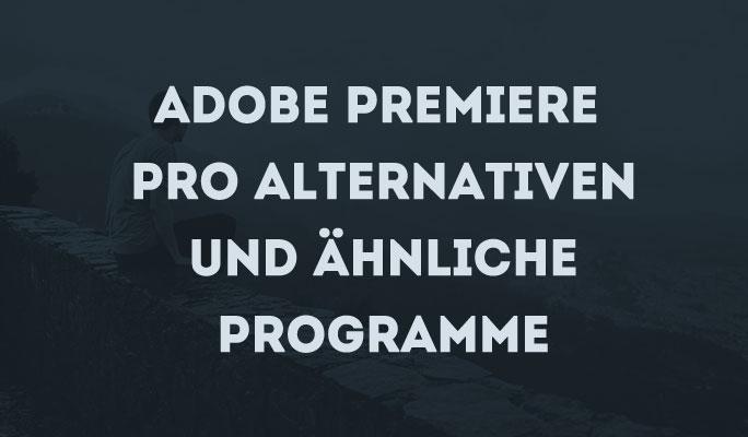 Adobe Premiere Pro Alternativen und ähnliche Programme