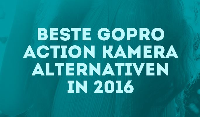 Beste GoPro Action Kamera alternativen in 2016