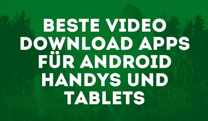 Die 10 besten kostenlosen Video-Downloader-Apps für Android 2021