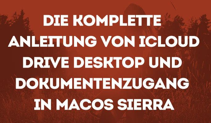 Anleitung von iCloud Drive Desktop und Dokumentenzugang in MacOs Sierra