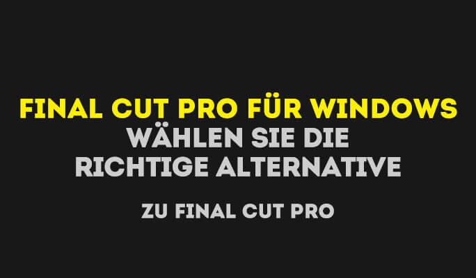 Final Cut für Windows:<br /> Die 5 besten Alternativen zu Final Cut Pro X 2021