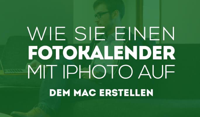 Wie Sie einen Fotokalender mit iPhoto auf dem Mac erstellen