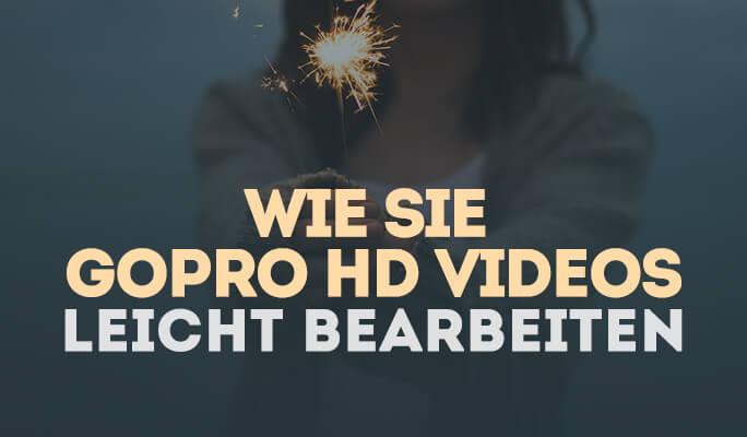 Wie Sie GoPro Video bearbeiten