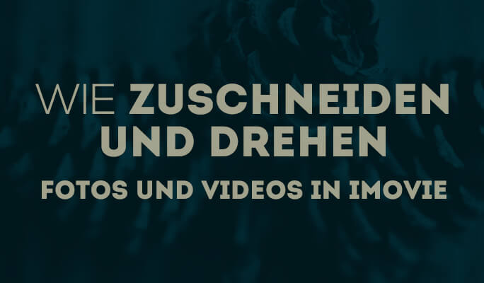 Wie zuschneiden und drehen Fotos und Videos in iMovie (iMovie 11)