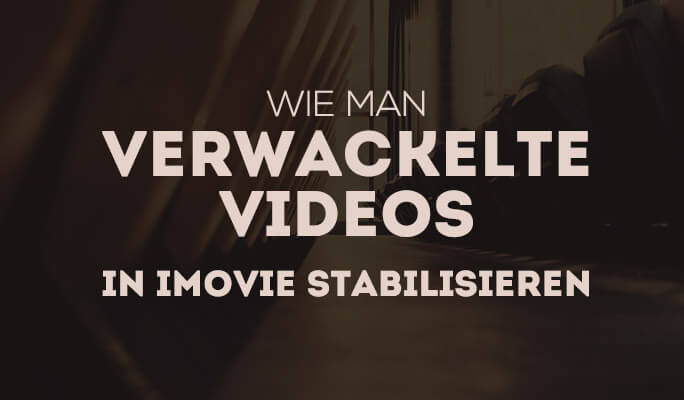 Wie man verwackelte Videos in iMovie 11.09 Stabilisieren