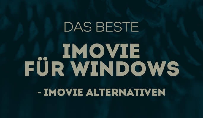 iMovie für Windows: Die 10 besten Alternativen für iMovie