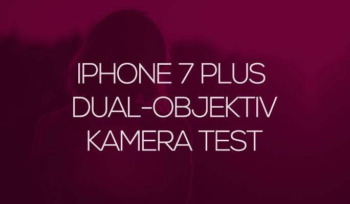iPhone 7 Plus Dual-Objektiv Kamera Test