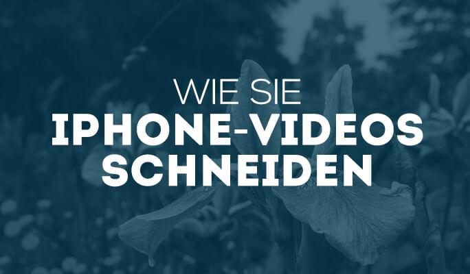 Wie Sie iPhone-Videos schneiden