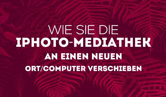 Wie Sie die iPhoto-Mediathek an einen neuen Ort/Computer verschieben