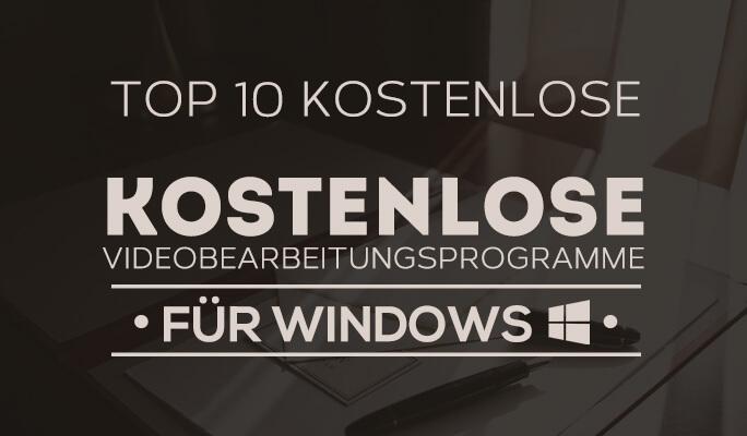 Die 10 besten kostenlosen <br />Videobearbeitungsprogramme für Windows(2021)