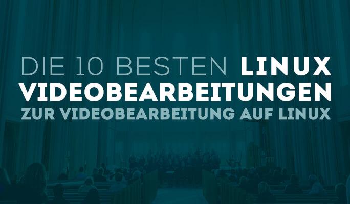 Die 10 besten kostenlosen <br />Videobearbeitungsprogramme für Linux 2021