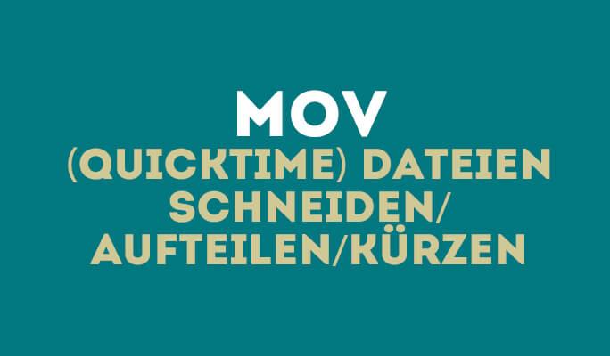 MOV (QuickTime) Dateien Schneiden/Aufteilen/Kürzen