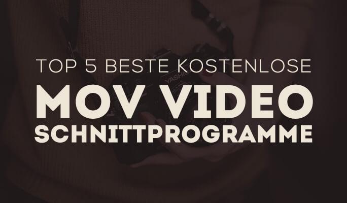 Top 5 Beste kostenlose MOV Video Schnittprogramme