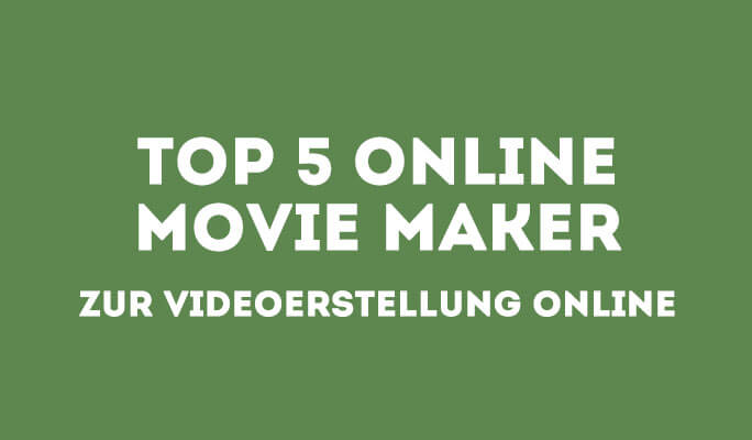 Die Top 5 Kostenlose Online Movie Maker