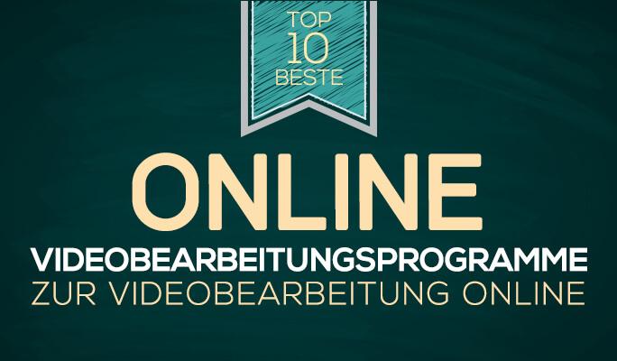 Top 10 beste online Videobearbeitungsprogramme zum Video online bearbeiten