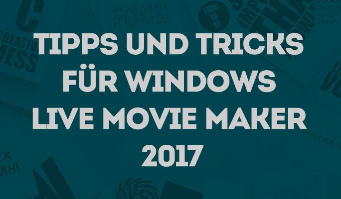 Tipps und Tricks für Windows Live Movie Maker 2012