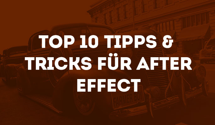 Top 10 After Effects Tipps & Tricks
