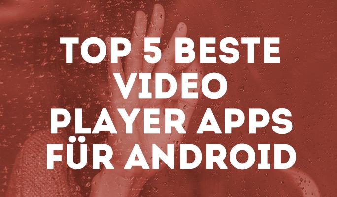 Top 5 Beste Video Player Apps für Android