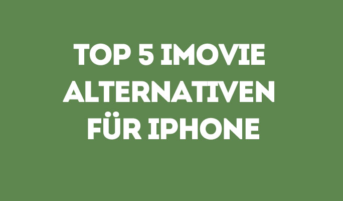 Top 5 iMovie Alternativen für iPhone