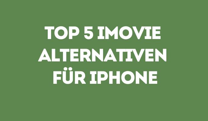 Top 5 iMovie Alternativen für iPhone