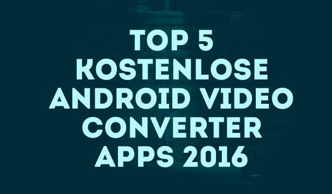 Die 7 besten kostenlosen Video-Converter-Apps für Android und iPhone 2021
