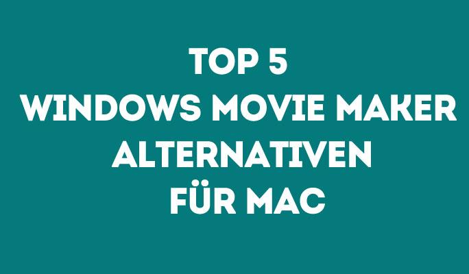 Top 5 Windows Movie Maker Alternativen für Mac