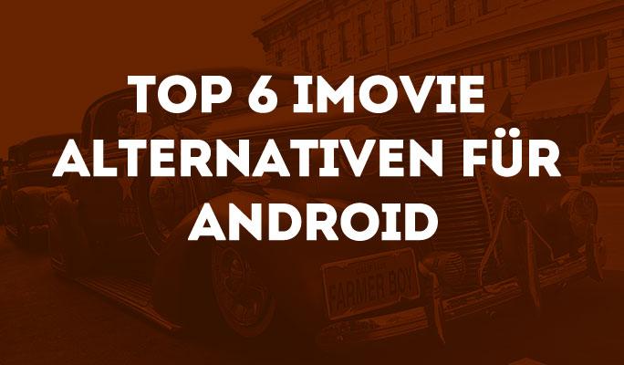 Top 6 iMovie Alternativen für Android