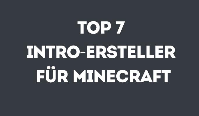 Top 7 Minecraft Intro Ersteller