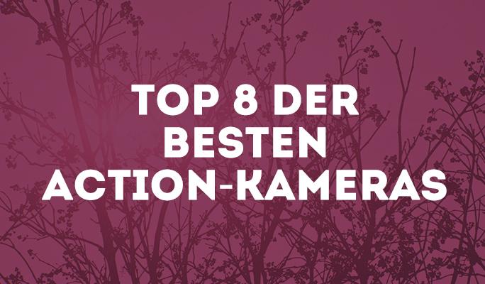Top 8 der besten Action-Kameras