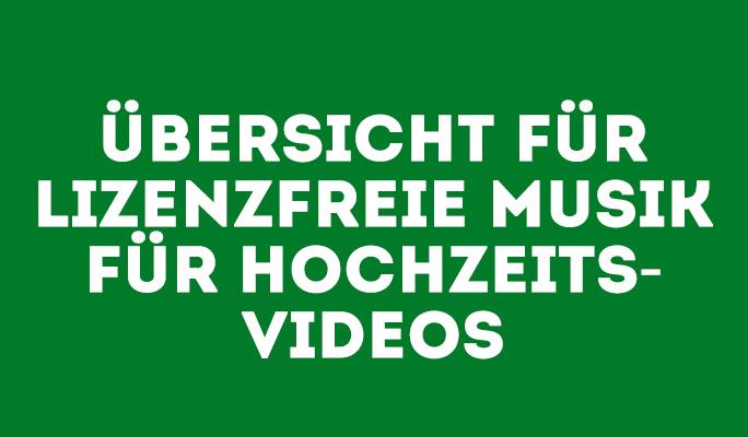 Übersicht für lizenzfreie Musik für Hochzeitsvideos