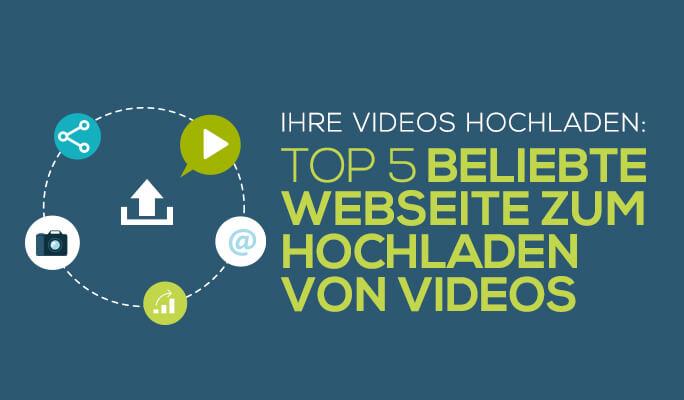 Die 5 beliebtesten Webseiten, auf denen man Videos hochladen kann