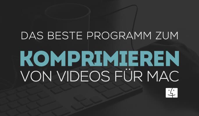 Video komprimieren auf Mac - mit besten Video Kompremierungs-Software für Mac