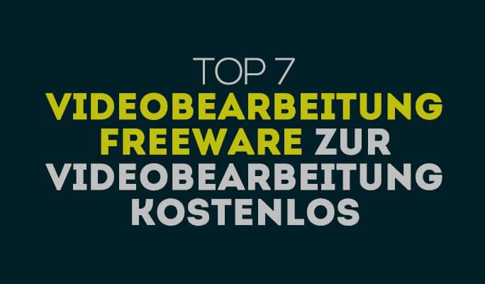 Top 7 Videobearbeitung Freeware zur Videobearbeitung kostenlos