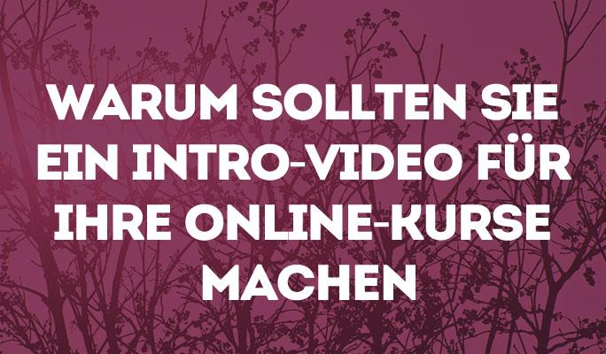 Warum sollten Sie ein Intro-Video für Ihre Online-Kurse machen