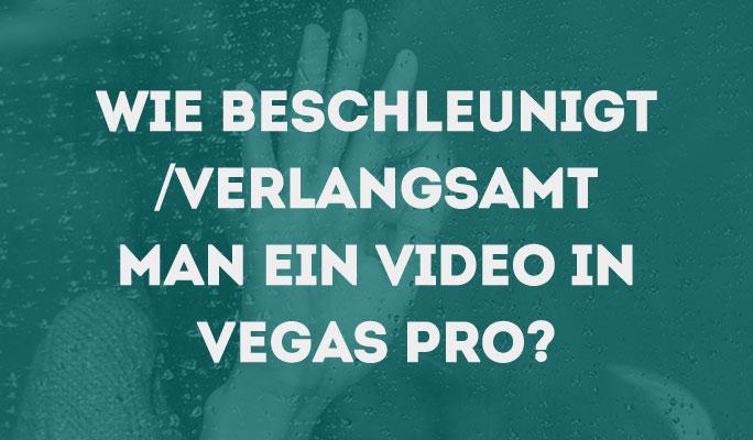 Wie ein Video beschleunigen oder verlangsamen in Video in Vegas Pro