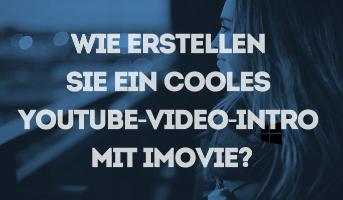 So erstellen Sie ein cooles YouTube-Video-Intro mit iMovie