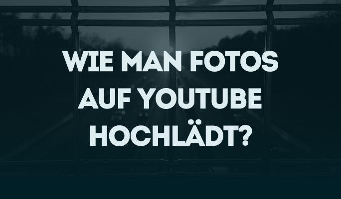 So funktionierts: Fotos bei YouTube hochladen