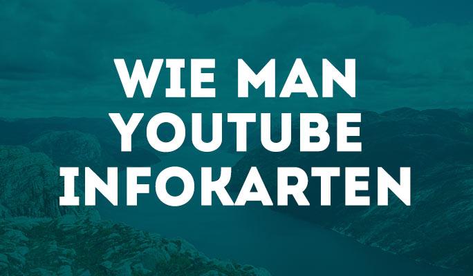 Wie man YouTube Infokarten