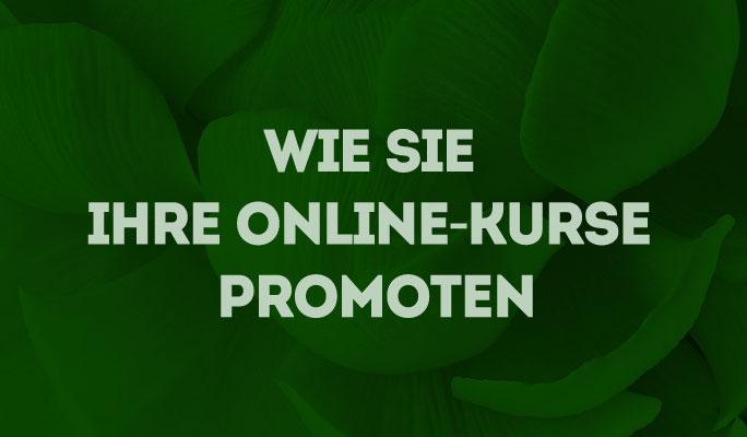 Wie Sie Ihre Online-Kurse promoten