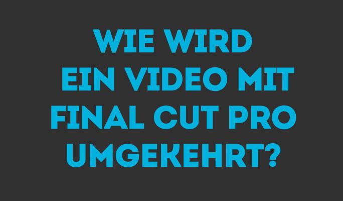 Wie ein Video mit Final Cut Pro umgekehrt wird