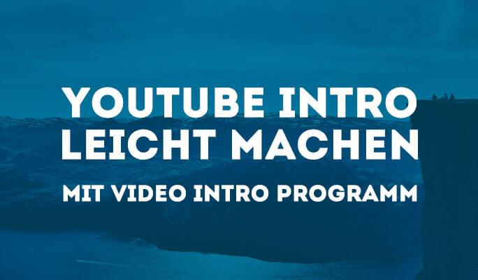 Wie wird ein Intro für YouTube einfach selbst erstellt
