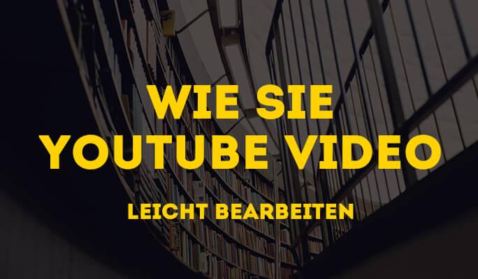 Wie nutzt man den YouTube Video Editor,</br>um Videos auf YouTube zu bearbeiten