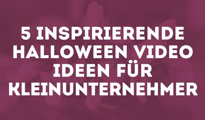 5 Inspirierende Halloween Video Ideen für Kleinunternehmer