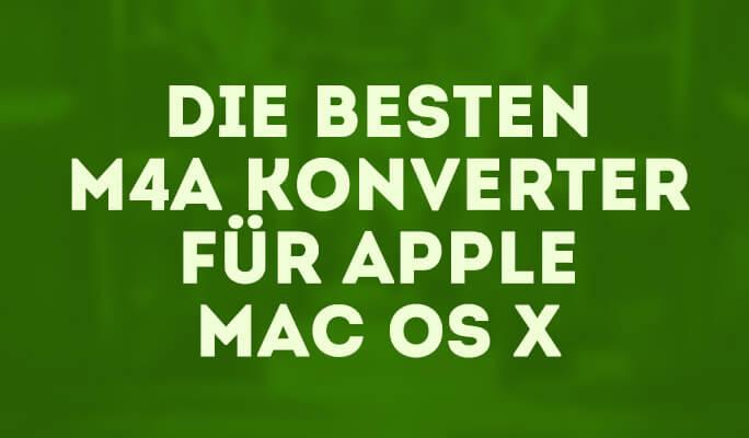 Die besten M4A Konverter für Apple Mac OS X