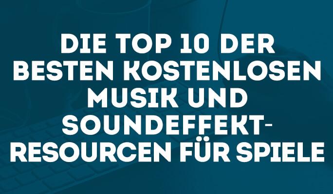 Die Top 10 der besten Ressourcen für kostenlose Game Sounds