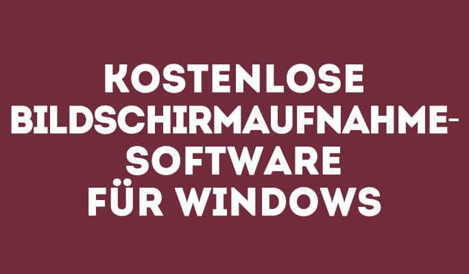 Kostenlose Bildschirmaufnahme-Software für Windows