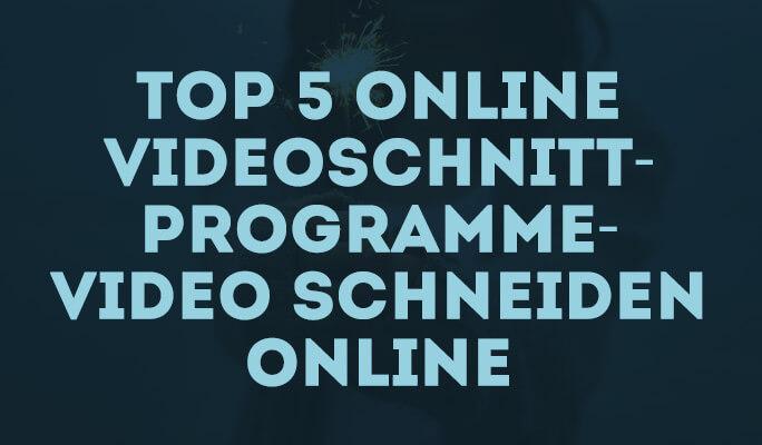 Top 5 Online Videoschnittprogramme – Video schneiden online