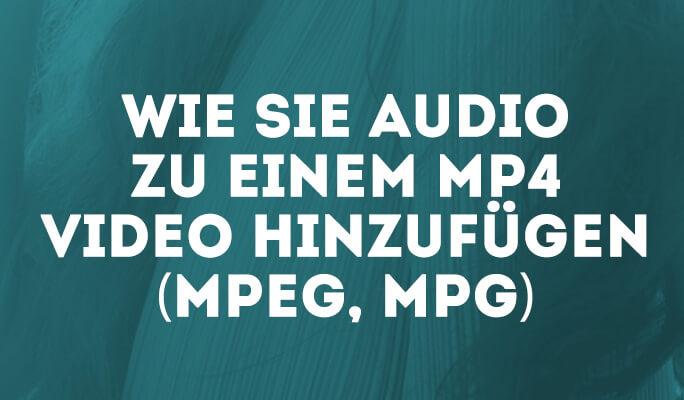 Audio zu mp4 hinzufügen