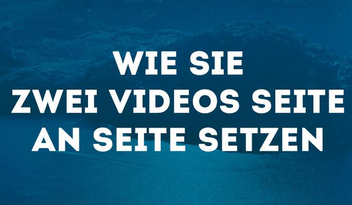 Wie Sie zwei Videos Seite an Seite setzen