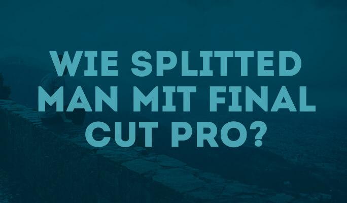 Wie trimmt man Videos mit Final Cut Pro?